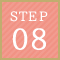 STEP 08